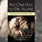 Am I the Only One: No one has to die alone