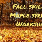 Annual maple syrup producer's fall skills workshop scheduled for Sept. 22, 2018