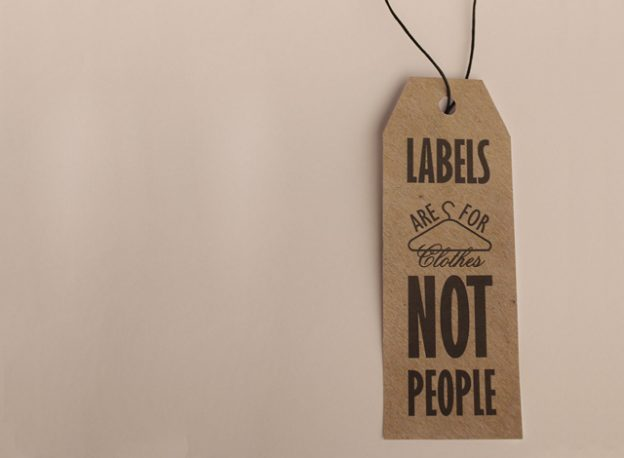 Labels are for clothes not people