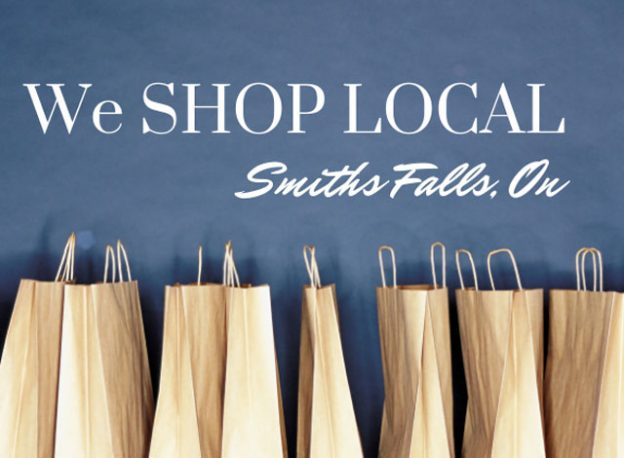We SHOP LOCAL Smiths Falls On.